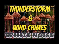 White Noise Thunderstorm & Wind Chimes for Meditation - YouTube