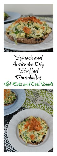 If you love Spinach and Artichoke Dip, then this recipe is for you! Perfect for dinner or an appetizer when using baby bellas! Spinach and Artichoke Dip Stuffed Portobellos from Hot Eats and Cool Reads!