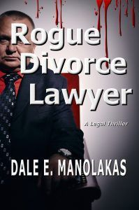 "About Rogue Divorce Lawyer by Dale E. Manolakas NEW RELEASE by Top 100 Amazon Author ~ LIMITED TIME Price of $.99 Through February 28th ~ Kindle Unlimited ~ [Mature Subject Matter] Based on a real case, for decades divorce lawyer Gary Stockton sexually harasses, subjugates, and abuses his ""special"" female...CHECK HERE>>>http://bestbooksnetwork.com/featured-book-rogue-divorce-lawyer-by-dale-e-manolakas/ #divorcelawyers"