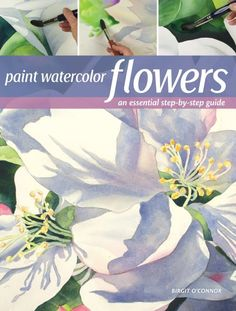 Paint Watercolor Flowers: A Beginner's Step-by-Step Guide Sunflowers, orchids, daffodils, lilies . . . your brush can bring these and more to life with Paint Watercolor Flowers. Master watercolorist Birgit O'Connor guides you every step of the way, from selecting essential watercolor supplies, to practicing basic painting techniques, to capturing the unique details of a variety of flowers, to showing them off in striking, color-rich compositions. #paintingflowers #beginnerartists