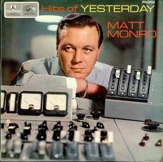 """""""Hits Of Yesterday"""" Parlophone) by Matt Monro. Music Icon, Soul Music, Lp Cover, Cover Art, Music Covers, Album Covers, Matt Monro, Vinyl Music, Big Star"""