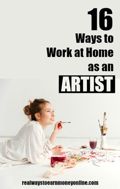 Are you artistic? Here's a big list of 16 ways you can work at home as an artist. Work From Home Companies, Work From Home Opportunities, Work From Home Jobs, Make Money From Home, How To Make Money, Legitimate Work From Home, Legitimate Online Jobs, Making Ideas, Writing Process
