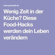 Wenig Zeit in der Küche? Diese Food-Hacks werden dein Leben verändern
