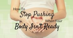 The thing is, there are times when you NEED to stop pushing because it's going to cause more damage than be helpful. Why You Feel You Need To Push Pregnancy Labor, Childbirth Education, Baby Planning, Natural Birth, The Thing Is, Maternity, How Are You Feeling, How To Plan, Tips