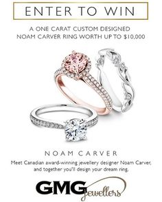 Enter to #WIN a one carat custom designed #NoamCarver ring worth up to $10,000. Meet Canadian award-winning jewellery designer Noam Carver and together you'll design the ring of your dreams.