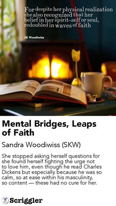 Mental Bridges, Leaps of Faith by Sandra Woodiwiss (SKW) https://scriggler.com/detailPost/story/40146