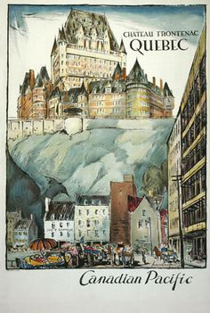 1936 Chateau Frontenac, Quebec by Canadian Pacific, vintage travel poster Tourism Poster, Poster Ads, Poster Vintage, Vintage Travel Posters, Vintage Advertisements, Vintage Ads, Posters Canada, Canadian Travel, Canadian Rockies