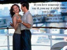 Se você ama alguém você diz, você diz na hora, em voz alta. Caso contrário, o momento passa.... O casamento do meu melhor amigo