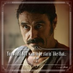 You would not want to be starin' like that. Tv Show Quotes, Movie Quotes, Deadwood Tv Show, Best Villains, Inspirational Quotes With Images, Life Is Tough, Hbo Series, Western Movies