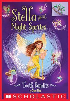 Tooth Bandits: A Branches Book (Stella and the Night Spri... https://www.amazon.ca/dp/B014RRO1I8/ref=cm_sw_r_pi_dp_x_UEmJybEZ0PHD2