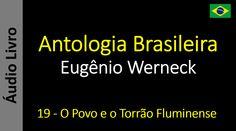 Eugênio Werneck - Antologia Brasileira - 19 - O Povo e o Torrão Fluminense