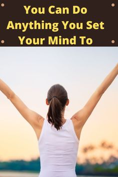 You Can Do Anything You Set Your Mind To! It is a quote for motivation but it is much more than that. In this post, I have tried to explore this concept of you can do anything you set your mind to motivation and provides detailed explanation so read on... Motivational Quotes, Inspirational Quotes, You Can Do Anything, Things To Know, Self Improvement, Self Help, Lifestyle Blog, Mindfulness, Explore