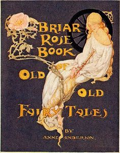 Briar Rose Book. Old Old Fairytales_Anne Andersen