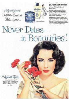 Elizabeth Taylor for Lustre-Creme Shampoo, 1957.