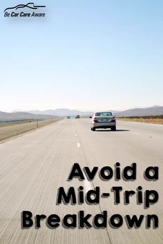 Check these items before hitting the road to avoid an unexpected breakdown.