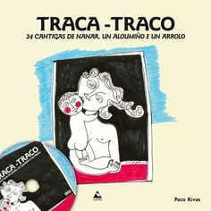 Traca Traco : 24 cantigas de nanar, un aloumiño e un arrolo / Paco Rivas (2015)