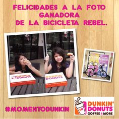 Felicidades a la foto ganadora de la súper bicicleta Rebel con más Likes. #MomentoDunkin #winner
