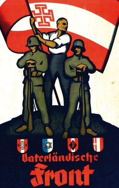 "Austria, Fatherland Front (Vaterländische Front - VF) was the ruling political organisation of ""Austrofascism"". Ww1 History, Political Organization, Socialism, Old Art, Wwii, Ss, Politics, Posters, Anime"