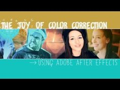 The Fun And Light Side Of Color Correction & After Effects - A Primer