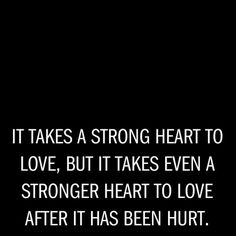 May my heart always be stronger than the pain...
