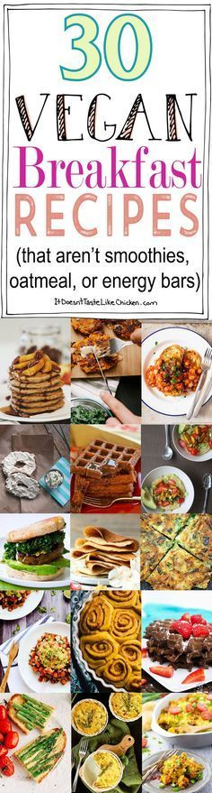 30 Vegan Breakfast Recipes (that aren't smoothies, oatmeal, or energy bars). Everything from french toast, to tofu scrambles, to breakfast sandwiches, to pancakes, to waffles and more! #itdoesnttastelikechicken