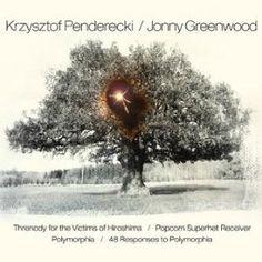 Krzysztof Penderecki / Johnny Greenwood