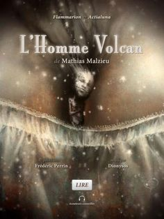 Le Bouquinovore: Les vendredis de la lecture et du téléchargement - Episode 85 (L'Homme Volcan, Mathias Malzieu)