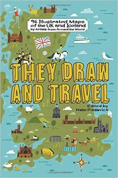 They Draw and Travel: 96 Illustrated Maps of the UK and Iceland TDAT Illustrated Maps from Around the World: Amazon.de: Nate Padavick: Fremdsprachige Bücher