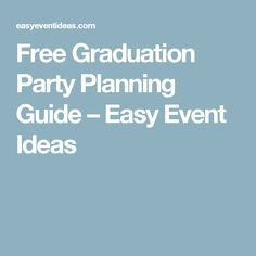 Free Graduation Party Planning Guide – Easy Event Ideas