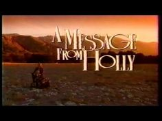 "A Message From Holly (1992)   1992 Lifetime movie starring, um, a bunch of people.I don't know. IMDb says Lindsay Wagner, Shelley Long and Molly Orr?   I decided to upload it since a) the copyright on it appears to have expired, and b) it's a ""rare"" movie now. It's also one of the first things I watched as a kid. :)"