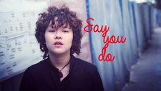 Say You Do - Tiên Tiên - Chiện Thường Thường