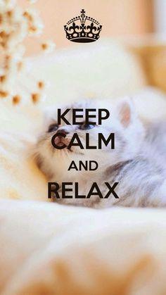 Keep Calm.. Relax!! ❤
