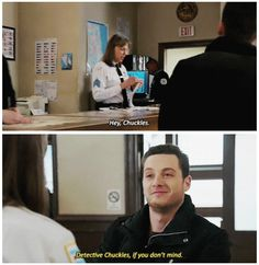 "Platt: ""Hey Chuckles."" Halstead: ""Detective Chuckles, if you don't mind."" (2x17)"