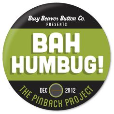 Calling all Scrooges! Introducing The Pinback Project Bah Humbug Button Design Contest - enter through 12/21!