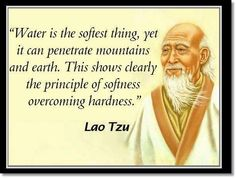 Lao Tzu softness overcoming hardness