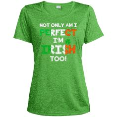 Saint Patrick Day not only am i perfect i'm irish too T shirt hoodie sweater