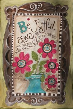 Be Joyful Painting by Promise Paintings - Be Joyful Fine Art Prints and Posters for Sale