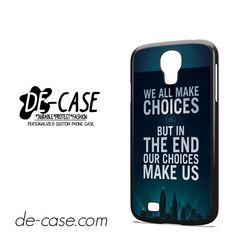 We All Make Choices DEAL-11848 Samsung Phonecase Cover For Samsung Galaxy S4 / S4 Mini