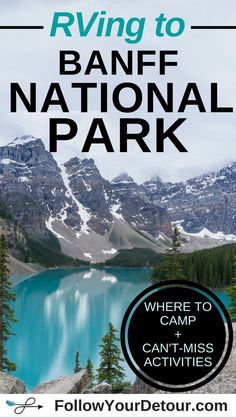 Banff National Park is the ultimate bucket list RV road trip destination! If you are planning on to Canada, we have tips for crossing the border, plus the best camping spots, and the top can't miss things to do while you're there. Whether you enjoy Parc National, Banff National Park, National Parks, Ways To Travel, Places To Travel, Places To Go, Rv Travel, Travel Chic, Travel Packing