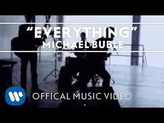 Michael Bublé - Everything. Thinking of you today and I cannot help but smile like a smitten fool.