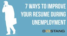 Unemployed? 7 Ways to Improve Your #Resume. #Careers