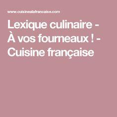 Lexique culinaire - À vos fourneaux ! - Cuisine française