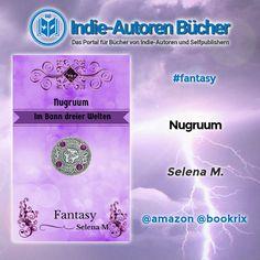 Nugruum – Im Bann dreier Welten  von Selena M.