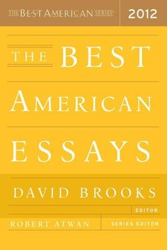 best american essays of all time A massive collection of the best nonfiction articles and essays from 2015 and 2016 love,  the quantum origin of time by philip ball 100 more great science reads technology  how american politics went insane by jonathan rauch.