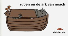 Ruben and Noah's Ark – Dick Bruna - Tekno Hipercity Elsa Beskow, Testament, Miffy, Ship, Google Search, Seeds, Yachts, Ships, Boat