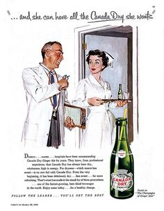 Wouldn't we all feel better with tasty prescriptions like that? ~ Vintage Dr. / Nurse Canada Dry ad, ca. 1950s.