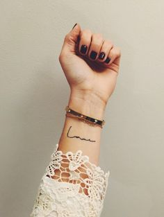 """My first tattoo : the """"love"""" word inside the wrist to . . ."""