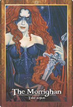 The Morrighan from the Oracle of the Dragonfae. Take action! Pick up that sword and DO something!