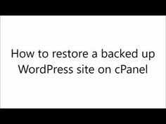 Liked on YouTube: How to restore a backed up WordPress site on cPanel