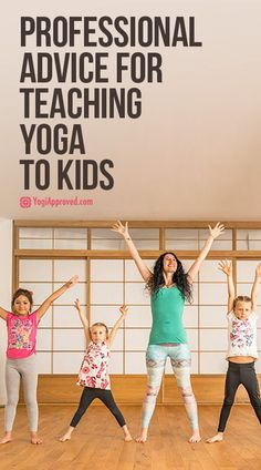 7 Simple Pieces of Advice for Teaching Yoga to Kids. Yeah, this'll work for adults, too